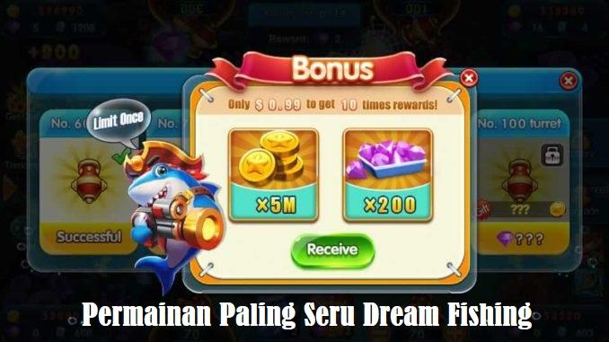 Permainan Paling Seru Dream Fishing
