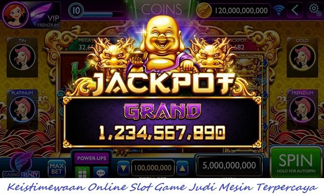 Keistimewaan Online Slot Game Judi Mesin Terpercaya
